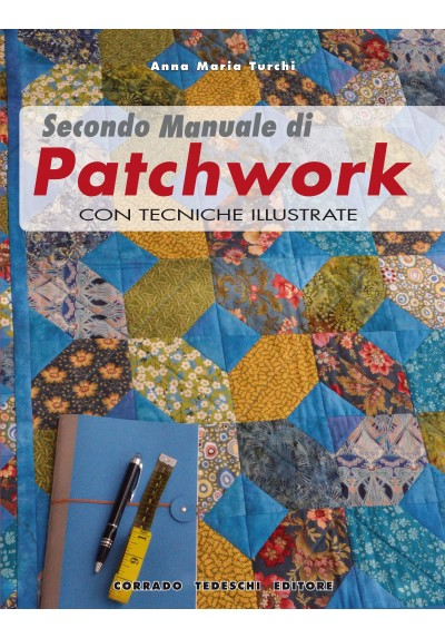 Secondo Manuale di Patchwork - Anna Maria Turchi