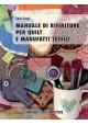 Manuale di rifiniture per quilt e manufatti tessili - Sara Casol