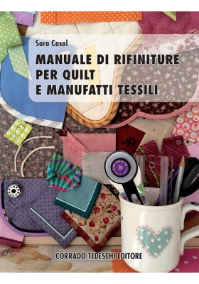 Manuale di rifiniture per quilt e manufatti tessili