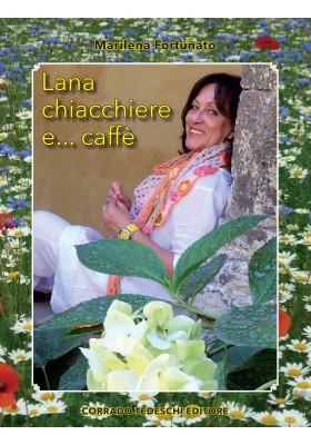 Lana, chiacchiere e... caffè - Marilena Fortunato