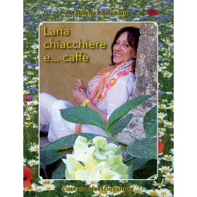 Lana, chiacchiere e... caffè - Ebook (Kindle version)