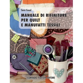 Manuale di rifiniture per quilt e manufatti tessili - Ebook (Kindle version)