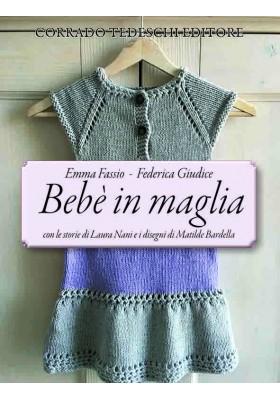 Bebè in maglia - Emma Fassio e Federica Giudice