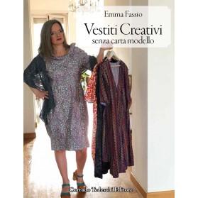 Vestiti Creativi - Senza cartamodello - Kindle