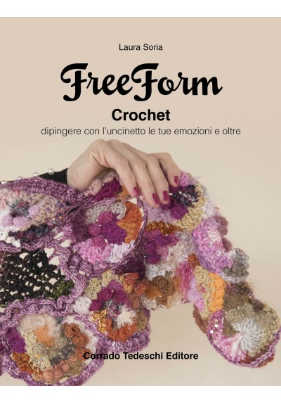 Free Form Crochet Il Manuale In Italiano