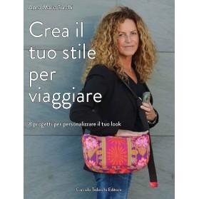 Crea il tuo stile per viaggiare - Kindle