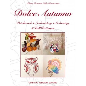 DOLCE AUTUNNO -Patchwork, Embroidery, Colouring - Kindle