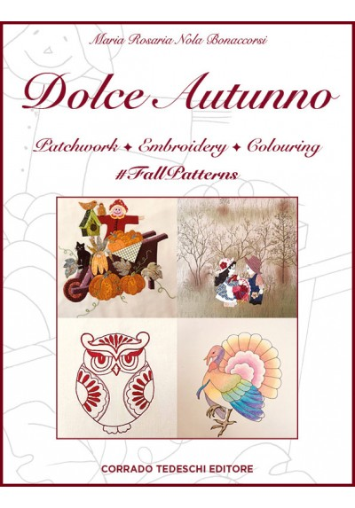 DOLCE AUTUNNO -Patchwork, Embroidery, Colouring - Ebook